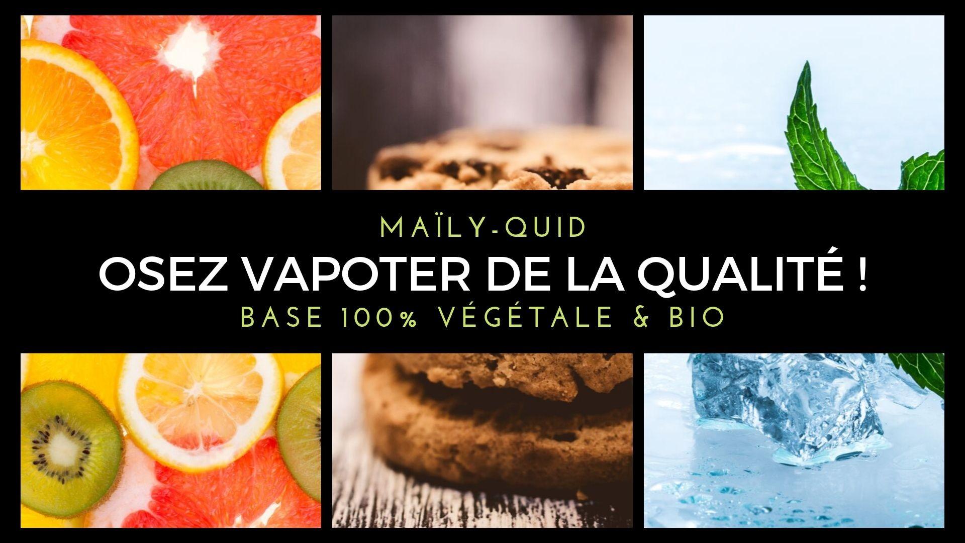 Maïly-Quid : osez vapoter de la qualité !